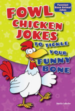Fowl Chicken Jokes to Tickle Your Funny Bone - Amelia LaRoche