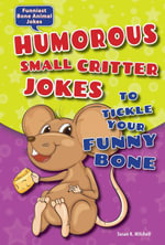 Humorous Small Critter Jokes to Tickle Your Funny Bone - Susan K. Mitchell