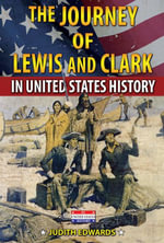 The Journey of Lewis and Clark in United States History - Judith Edwards