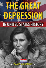 The Great Depression in United States History - David K. Fremon