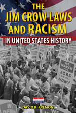 The Jim Crow Laws and Racism in United States History - David K. Fremon