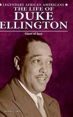 The Life of Duke Ellington : Giant of Jazz - Wendie C Old