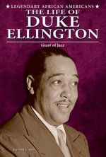 The Life of Duke Ellington : Giant of Jazz - Wendie C. Old