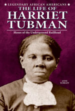 The Life of Harriet Tubman : Moses of the Underground Railroad - Anne Schraff