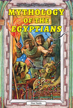 Mythology of the Egyptians - Don Nardo