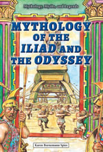 Mythology of the Iliad and the Odyssey - Karen Bornemann Spies