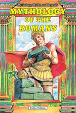 Mythology of the Romans - Evelyn Wolfson