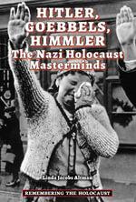Hitler, Goebbels, Himmler : The Nazi Holocaust Masterminds - Linda Jacobs Altman