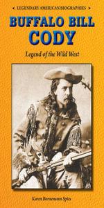 Buffalo Bill Cody : Legend of the Wild West - Karen Spies