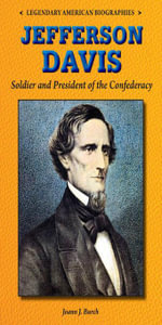 Jefferson Davis : Soldier and President of the Confederacy - Joann Burch