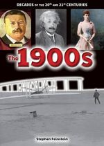 The 1900s : Decades of the 20th and 21st Centuries - Stephen Feinstein
