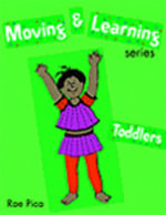 Moving and Learning Series: Toddlers : Toddlers - Rae Pica