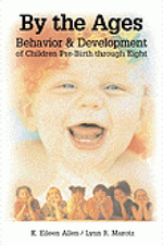 By the Ages : Behaviour and Development of Children Prebirth Through 8 - Lynn R. Marotz