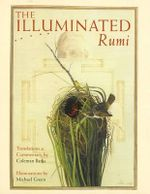The Illuminated Rumi - Jalal Al-Din Rumi
