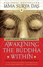 Awakening the Buddha Within : Eight Steps to Enlightenment - Lama Surya Das