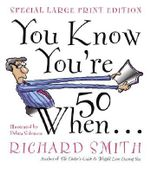 You Know You'RE Fifty When... - Richard Smith