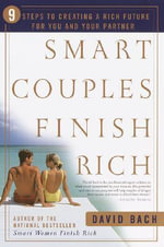 Smart Couples Finish Rich : 9 Steps to Creating a Rich Future for You and Your Partner - David Bach