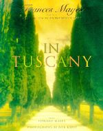 In Tuscany - Frances Mayes