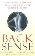 Back Sense : A Revolutionary Approach to Halting the Cycle of Chronic Back Pain - Dr Ronald D Siegel