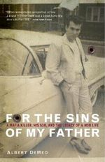 For The Sins Of My Father : A Mafia Killer, His Son, and the Legacy of a Mob Life - Albert DeMeo