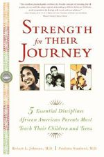 Strength for Their Journey : 5 Essential Disciplines African-American Parents Must Teach Their Children and Teens - Robert L Johnson