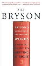 Bryson's Dictionary : A Writer's Guide to Getting It Right - Bill Bryson