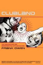 Clubland : The Fabulous Rise and Murderous Fall of Club Culture - Frank Owen