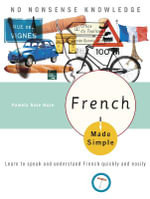 French Made Simple : Learn to Speak and Understand French Quickly and Easily - Pamela Haze