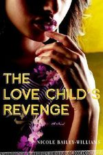 The Love Child's Revenge - Nicole Bailey-Williams