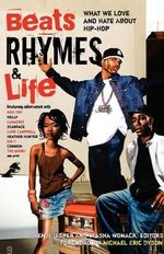 Beats Rhymes & Life : What We Love and Hate about Hip-Hop