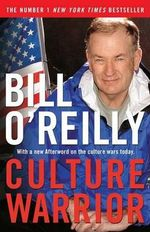Culture Warrior - Bill O'Reilly