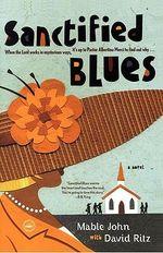 Sanctified Blues : A Novel - Mable John