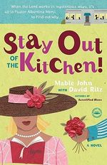 Stay Out of the Kitchen! - Mable John