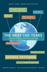 The Next 100 Years : A Forecast for the 21st Century - George Friedman