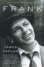 Frank : The Voice - James Kaplan