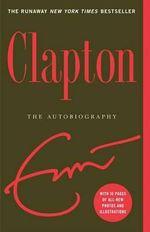 Clapton : The Autobiography - Eric Clapton