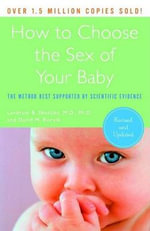 How to Choose the Sex of Your Baby : The Method Best Supported by Scientific Evidence - Landrum B Shettles