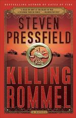 Killing Rommel : A Novel - Steven Pressfield
