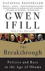 The Breakthrough : Politics and Race in the Age of Obama - Gwen Ifill