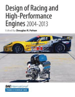 Design of Racing and High-Performance Engines 2004-2013 : The Battle for the Soul of American Business - Douglas Fehan