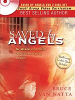 Saved by Angels DVD : Including Study Guide Questions from the Book for Group Study - Bruce Van Natta