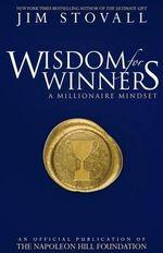 Wisdom for Winners : A Millionaire Mindset - Jim Stovall
