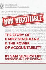 Non-Negotiable : The Story of Happy State Bank & the Power of Accountability - Sam Silverstein