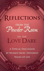 Reflections from the Powder Room on Love Dare : An Unofficial Companion Guide - Destiny Image
