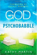 God and Psychobabble - Kathy Martin