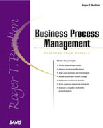 Business Process Management : Profiting From Process - Roger Burlton