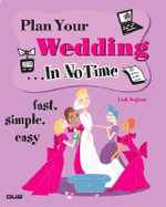 Plan Your Wedding In No Time - Leah Ingram