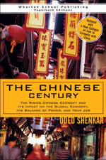 The Chinese Century : The Rising Chinese Economy and Its Impact on the Global Economy, the Balance of Power, and Your Job - Oded Shenkar