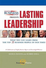 Nightly Business Report Presents Lasting Leadership : What You Can Learn from the Top 25 Business People of Our Times (Paperback) - Mukul Pandya