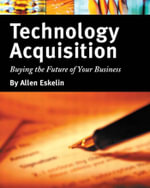 Technology Acquisition : Buying the Future of Your Business - Allen Eskelin
